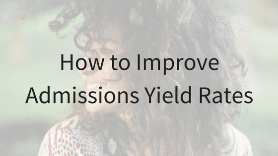 Actionable Strategies To Improve Admissions Yield Rates